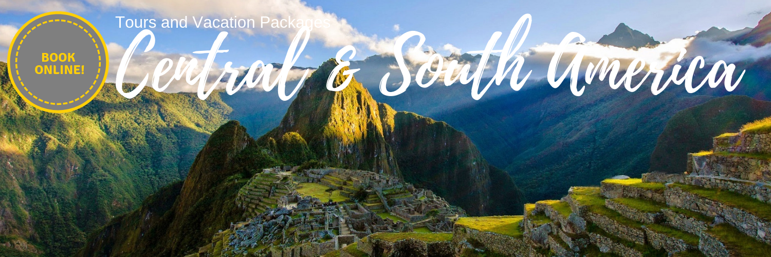 Central and South America Tours and Vacation Packages - Book Online