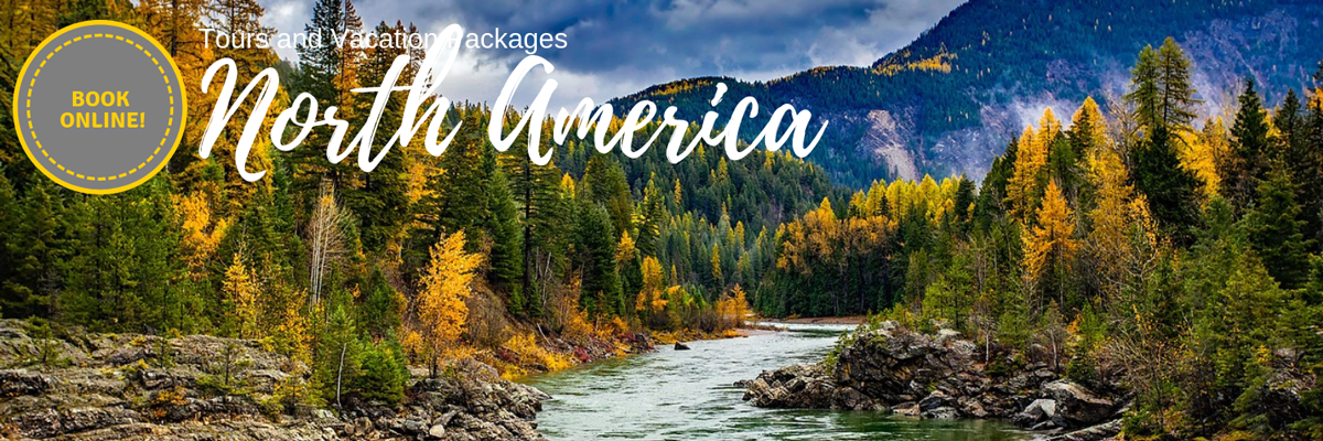 North America Tours and Vacation Packages - Book Online